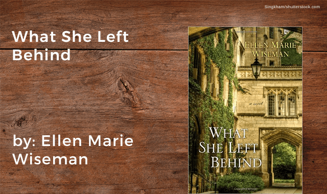 'What She Left Behind' by Ellen Marie Wiseman