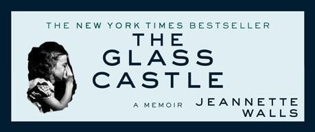 'The Glass Castle: A Memoir' by Jeannette Walls