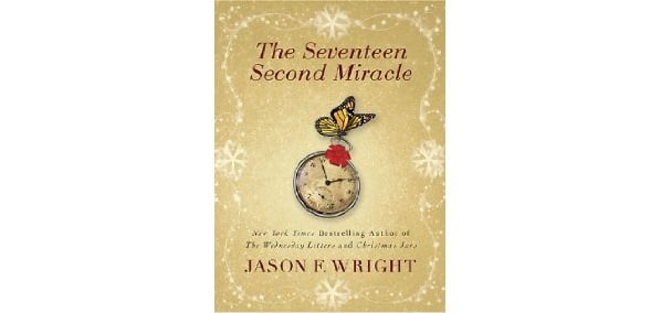 'The Seventeen Second Miracle' by Jason F. Wright